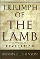 Triumph of the Lamb: A Commentary on Revelation (Johnson)