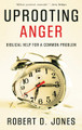 Uprooting Anger: Biblical Help for a Common Problem (Jones)