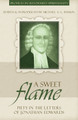 A Sweet Flame: Piety in the Letters of Jonathan Edwards - Profiles in Reformed Spirituality (Haykin, ed.)