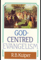 God-Centred Evangelism (Kuiper)