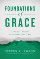 Foundations of Grace: 1400 BC - AD 100 -- A Long Line of Godly Men (Lawson)