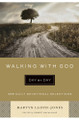 Walking with God Day by Day: 365 Daily Devotional Selections (Lloyd-Jones)