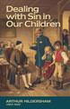 Dealing with Sin in our Children (Hildersham)