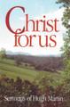Christ for Us: Sermons of Hugh Martin (Martin)