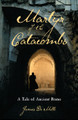 Martyr of the Catacombs: A Tale of Ancient Rome (De Mille)