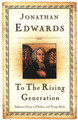 To the Rising Generation: Addresses Given to Children and Young Adults (Edwards)