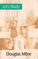 Let's Study Luke (Milne)