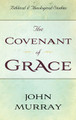The Covenant of Grace (Murray)