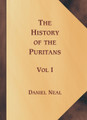 History of the Puritans, 3 Vols. (Neal)