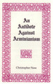 An Antidote Against Arminianism (Old Paths Gospel Press Edition)