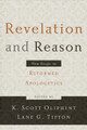 Revelation and Reason: New Essays in Reformed Apologetics (Oliphint & Tipton, eds.)