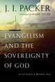 Evangelism and the Sovereignty of God (Packer)