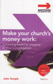 Make Your Church's Money Work: Acheiving Financial Integrity in your Congregation (Temple)