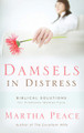 Damsels in Distress: Biblical Solutions for Problems Women Face (Peace)