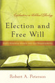 Election and Free Will: God's Gracious Choice and Our Responsibility (Peterson)