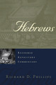 Hebrews - Reformed Expository Commentary (Phillips)