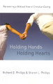 Holding Hands, Holding Hearts: Recovering a Biblical View of Christian Dating (Phillips)