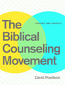 The Biblical Counseling Movement: History and Context (Powlison)