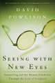 Seeing with New Eyes: Counseling and the Human Condition Through the Lens of Scripture (Powlison)