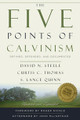 The Five Points of Calvinism: Defined, Defended, and Documented (Steele, Thomas & Quinn)