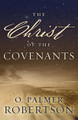 The Christ of the Covenants (Robertson)