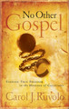 No Other Gospel: Finding True Freedom in the Message of Galatians (Ruvolo)