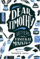 Dear Timothy: Letters on Pastoral Ministry (Ascol)