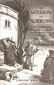 The Mission of Sorrow: Classic Treatise on God's Gracious Purposes in Our Afflictions (Spring)
