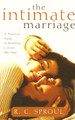The Intimate Marriage: A Practical Guide to Building a Great Marriage (Sproul)