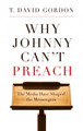Why Johnny Can't Preach: The Media Have Shaped the Messengers (Gordon)