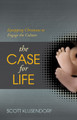 The Case for Life: Equipping Christians to Engage the Culture (Klusendorf)
