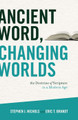 Ancient Word, Changing Worlds: The Doctrine of Scripture in a Modern Age (Nichols & Brandt)