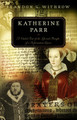 Katherine Parr: A Guided Tour of the Life and Thought of a Reformation Queen (Withrow)