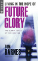 Living in the Hope of Future Glory: The Glorification of the Christian (Barnes)