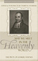 May We Meet in the Heavenly World: The Piety of Lemuel Haynes - Profiles in Reformed Spirituality (Anyabwile, ed.)