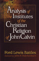 Analysis of the Institutes of the Christian Religion of John Calvin (Battles)