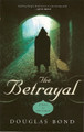 The Betrayal: A Novel on John Calvin (Bond)