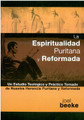 La Espiritualidad Puritana y Reformada (Beeke)
