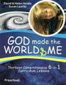 God Made the World & Me: Thirteen Comprehensive 6-in-1 Curriculum Lessons (Haidle)