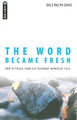 The Word Became Fresh: How to Preach from Old Testament Narrative Texts (Davis)