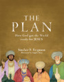 The Plan: How God Got the World Ready for Jesus (Ferguson)
