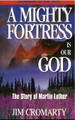 A Mighty Fortress is our God: The Story of Martin Luther (Cromarty)