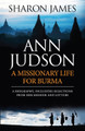Ann Judson: A Missionary Life For Burma (James)