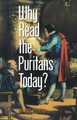 Why Read the Puritans Today? (Kistler)