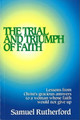 The Trial and Triumph of Faith: Lessons From Christ's Gracious Answers to a Woman Whose Faith Would Not Give Up (Rutherford)