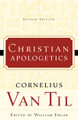 Christian Apologetics, 2nd Edition (Van Til)