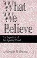 What We Believe: An Exposition of the Apostles' Creed (Venema)