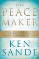 The Peacemaker: A Biblical Guide to Resolving Personal Conflict (Sande)