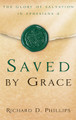 Saved by Grace: The Glory of Salvation in Ephesians 2 (Phillips)