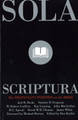 Sola Scriptura: The Protestant Position on the Bible (Kistler, ed.)